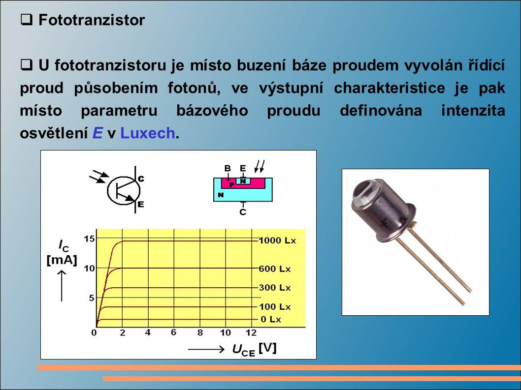  Fototranzistor  U fototranzistoru je místo buzení báze proudem vyvolán řídící proud působením fotonů, ve výstupní charakteristice je pak místo para