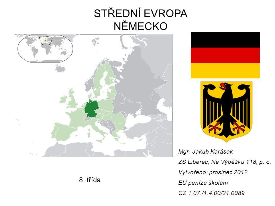 Vzdělávací oblast: Člověk a příroda Vzdělávací obor: Zeměpis Tematický okruh: Regionální geografie Evropy Téma: Střední Evropa – Německo Anotace: Povrch, průmyslové oblasti a výrobky