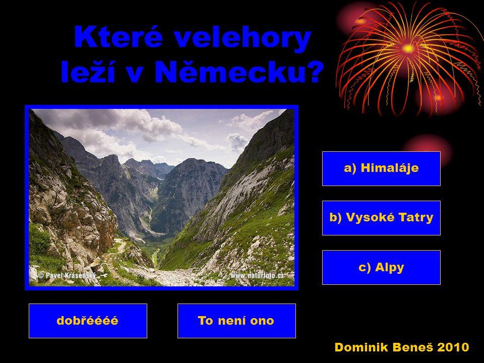 Jak se jmenují obyvatelé Německa ?? a) Němci b) Poláci c) Slováci To není onodobřéééé Dominik Beneš 2010