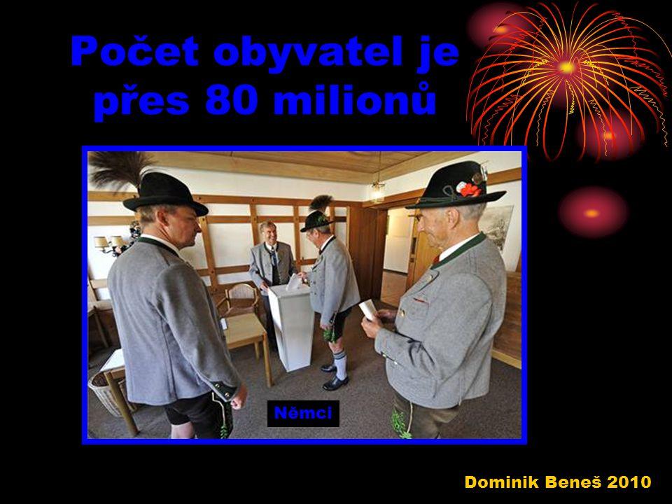 Počet obyvatel je přes 80 milionů Němci Dominik Beneš 2010