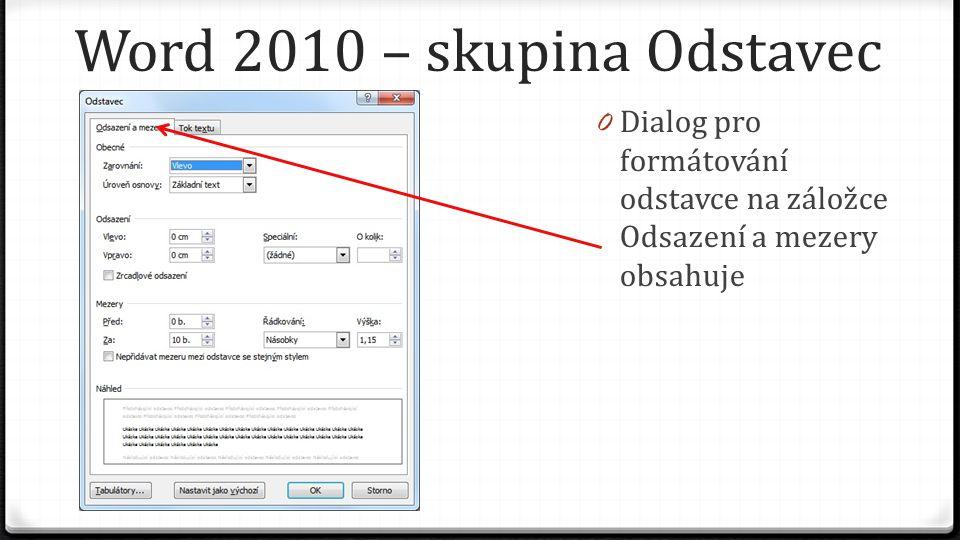 Word 2010 – skupina Odstavec 0 Dialog pro formátování odstavce na záložce Odsazení a mezery obsahuje