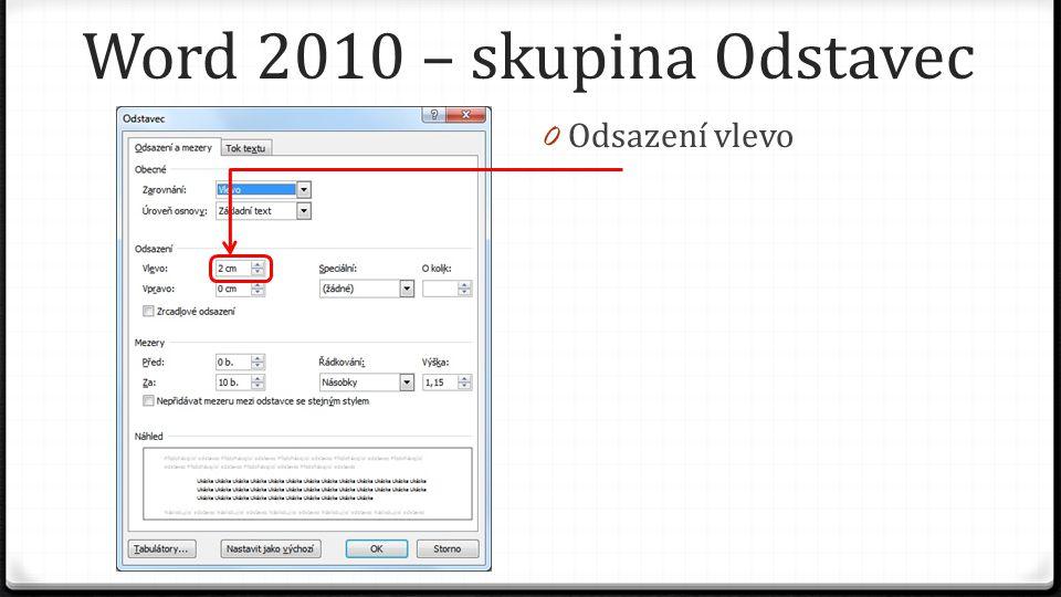 Word 2010 – skupina Odstavec 0 Odsazení vlevo