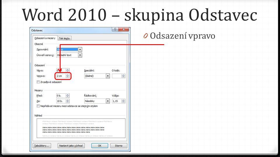 Word 2010 – skupina Odstavec 0 Odsazení vpravo