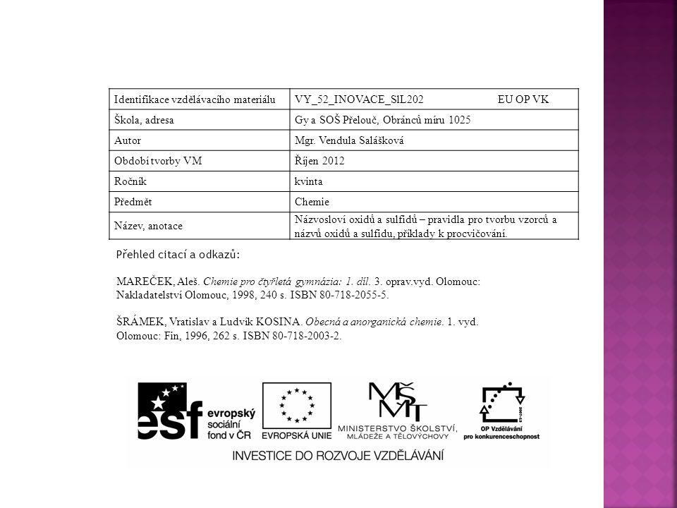 Identifikace vzdělávacího materiáluVY_52_INOVACE_SlL202 EU OP VK Škola, adresaGy a SOŠ Přelouč, Obránců míru 1025 AutorMgr.