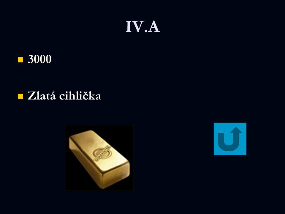IV.A 3000 3000 Zlatá cihlička Zlatá cihlička