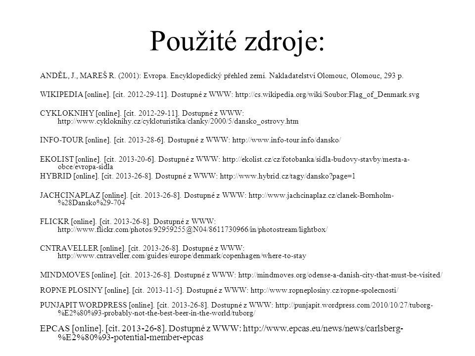 Použité zdroje: ANDĚL, J., MAREŠ R. (2001): Evropa.