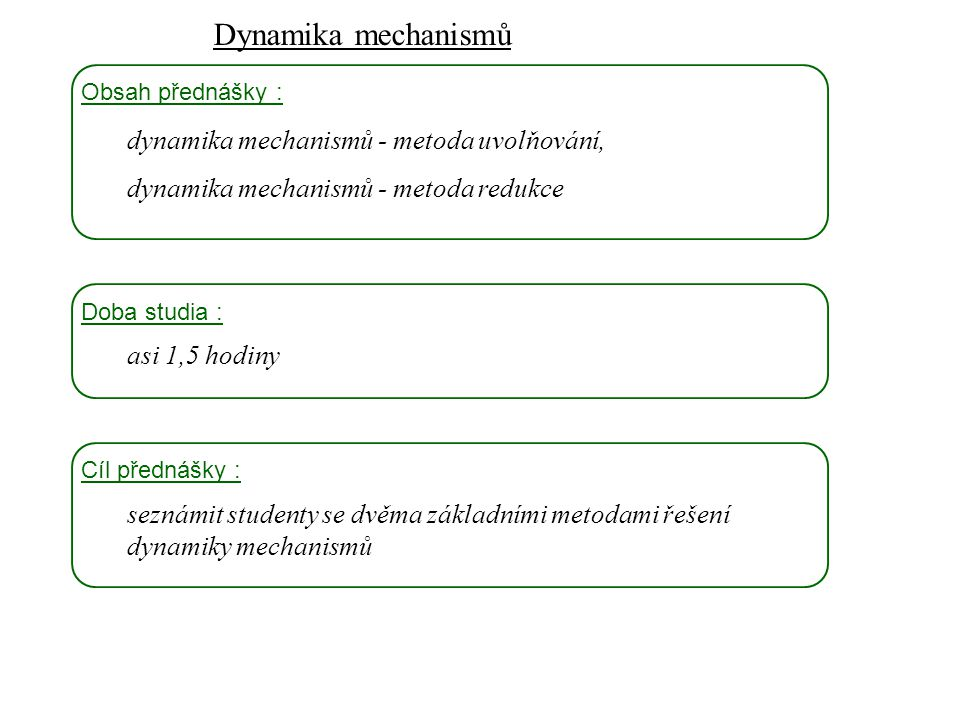 Dynamika mechanismů Dynamika I, 10.