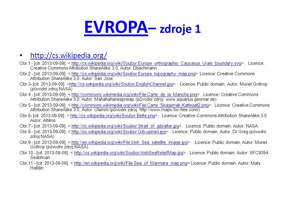 EVROPA EVROPA – zdroje 1 http://cs.wikipedia.org/ Obr.1 - [cit. 2013-09-09].. Licence: Creative Commons Attribution ShareAlike 3.0, Autor: Dbachmannht