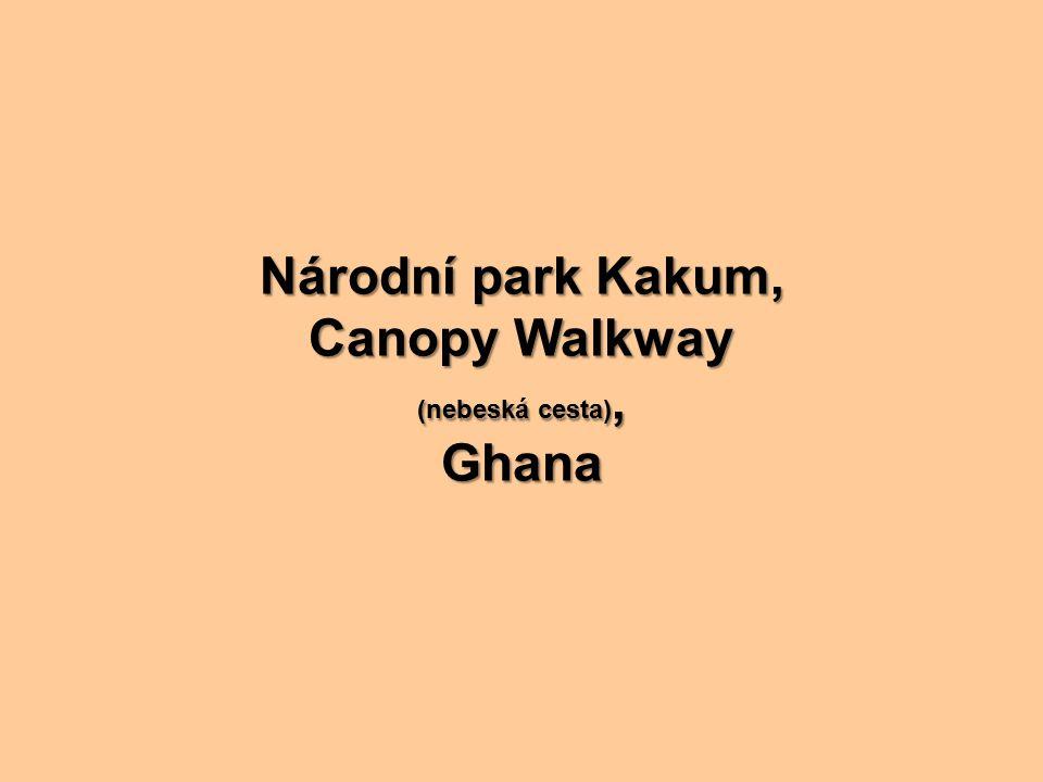 Národní park Kakum, Canopy Walkway (nebeská cesta), Ghana
