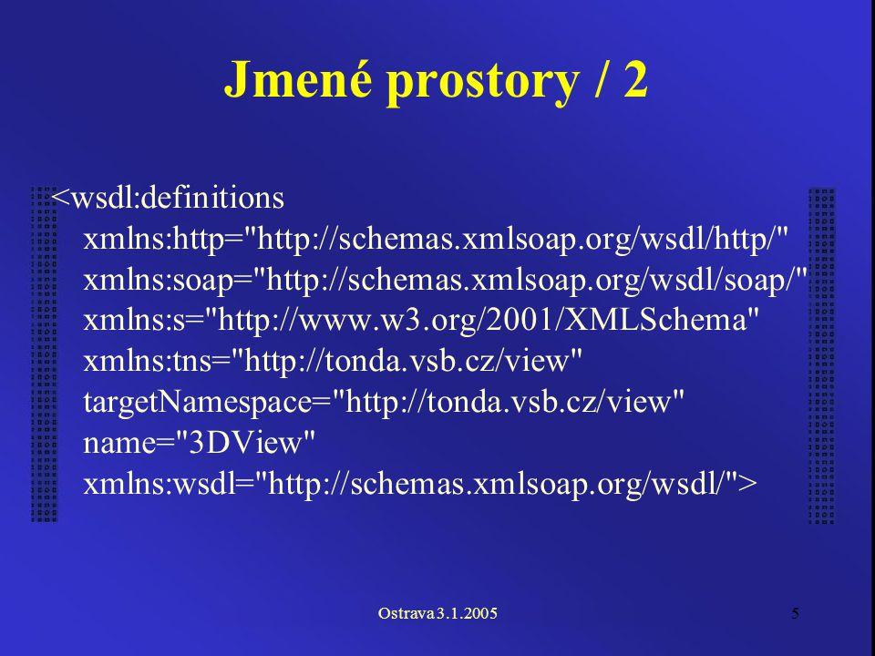 Ostrava 3.1.20056 Deklarace metod Vstupní parametry Výstupní hodnoty Název metody