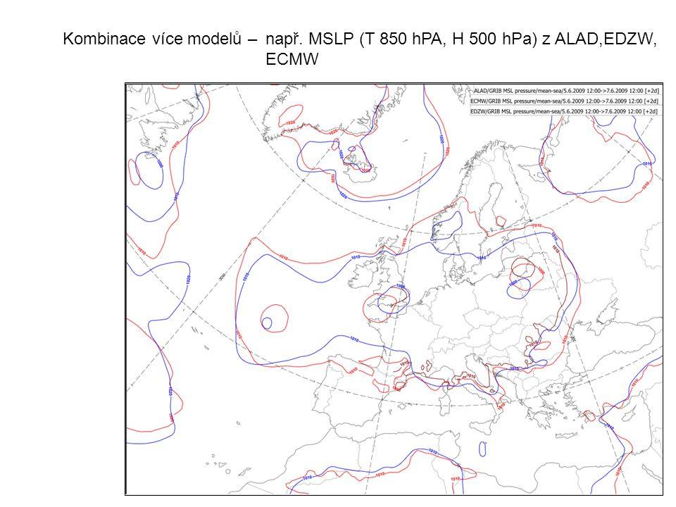 Kombinace více modelů – např. MSLP (T 850 hPA, H 500 hPa) z ALAD,EDZW, ECMW