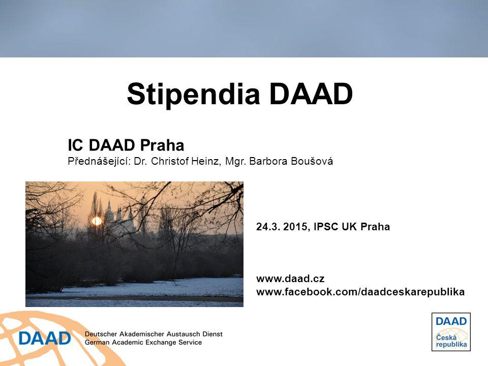 Stipendia DAAD IC DAAD Praha Přednášející: Dr.Christof Heinz, Mgr.