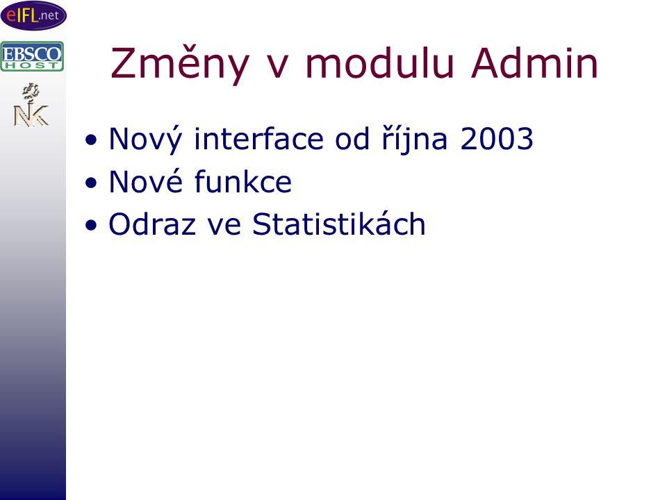Změny v modulu Admin Nový interface od října 2003 Nové funkce Odraz ve Statistikách