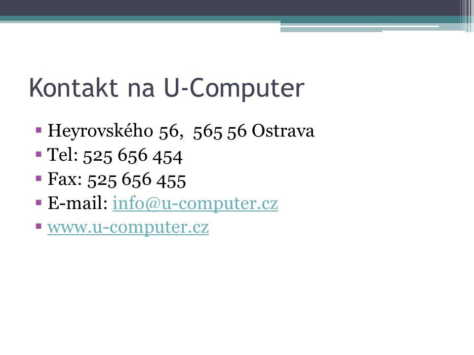 Kontakt na U-Computer  Heyrovského 56, 565 56 Ostrava  Tel: 525 656 454  Fax: 525 656 455  E-mail: info@u-computer.czinfo@u-computer.cz  www.u-co
