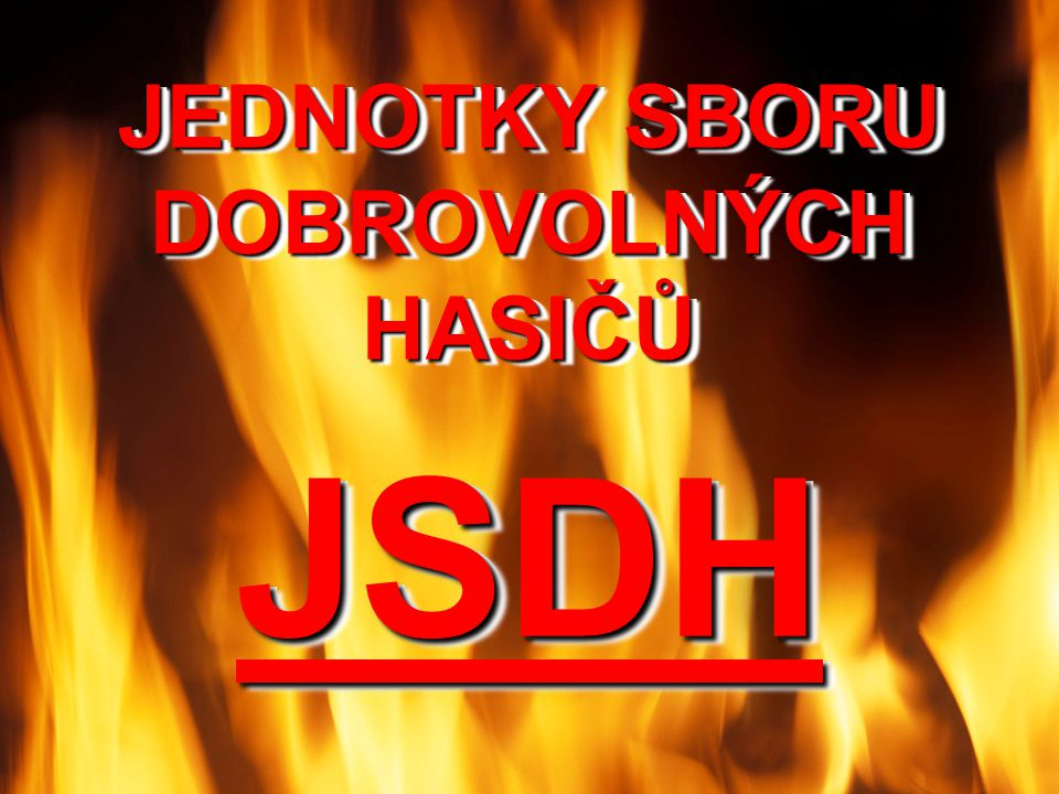 Statutární město Jihlava je zřizovatelem 4 jednotek sborů dobrovolných hasičů JIHLAVA HEROLTICE PÍSTOV ZBORNÁ
