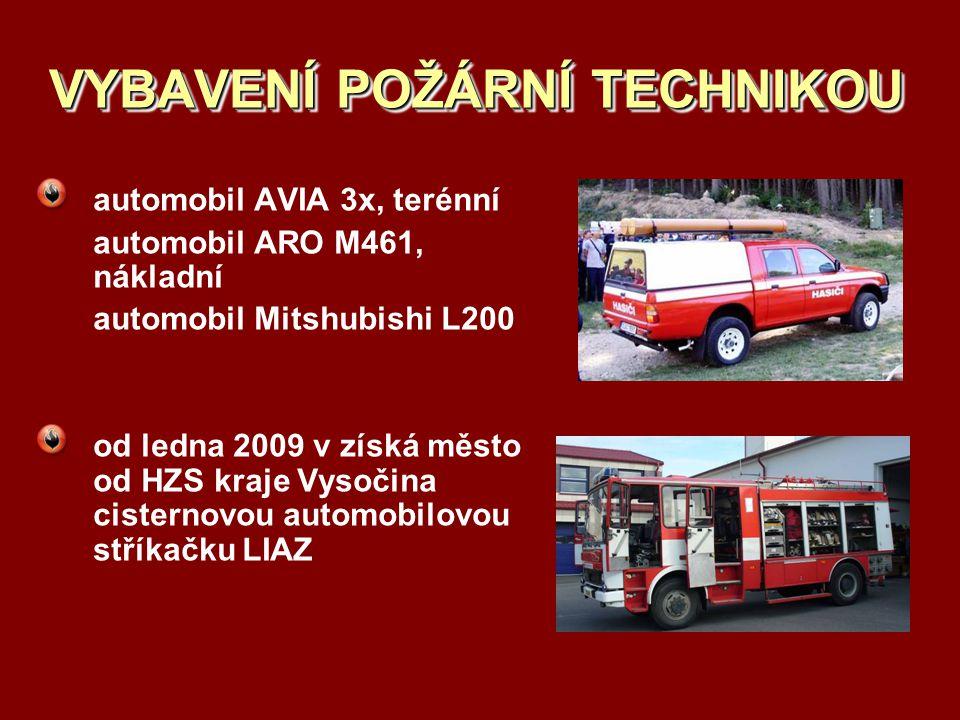 automobil AVIA 3x, terénní automobil ARO M461, nákladní automobil Mitshubishi L200 od ledna 2009 v získá město od HZS kraje Vysočina cisternovou automobilovou stříkačku LIAZ VYBAVENÍ POŽÁRNÍ TECHNIKOU
