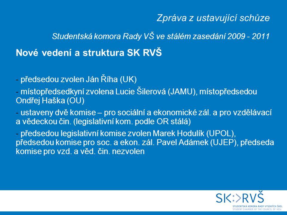 Zpráva z ustavující schůze Studentská komora Rady VŠ ve stálém zasedání 2009 - 2011 Příprava 17.