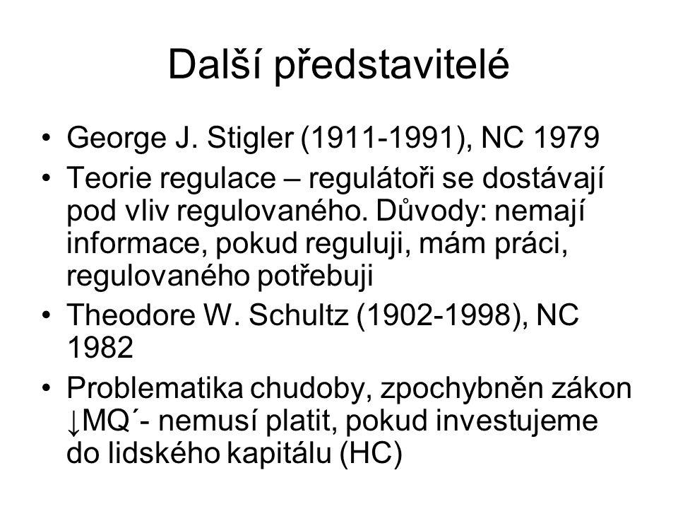 Další představitelé George J. Stigler (1911-1991), NC 1979 Teorie regulace – regulátoři se dostávají pod vliv regulovaného. Důvody: nemají informace,
