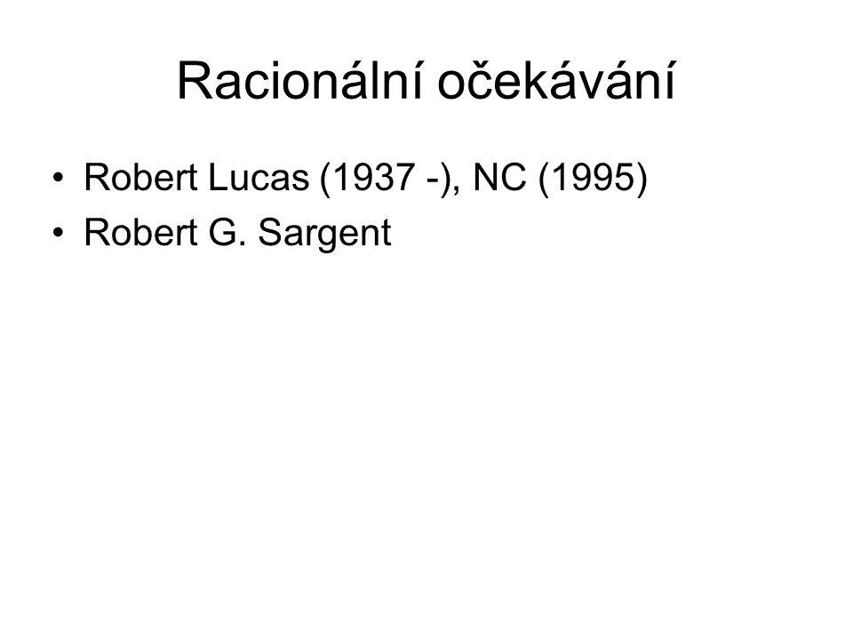 Racionální očekávání Robert Lucas (1937 -), NC (1995) Robert G. Sargent