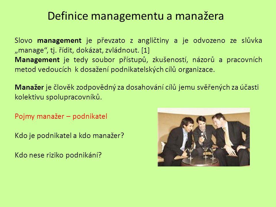 """Definice managementu a manažera Slovo management je převzato z angličtiny a je odvozeno ze slůvka """"manage , tj."""