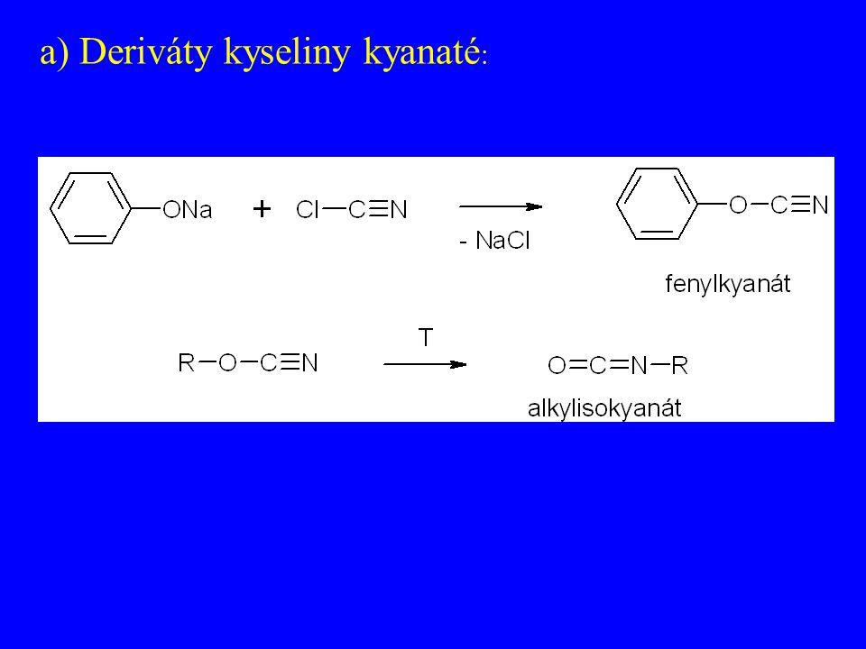 a) Deriváty kyseliny kyanaté :