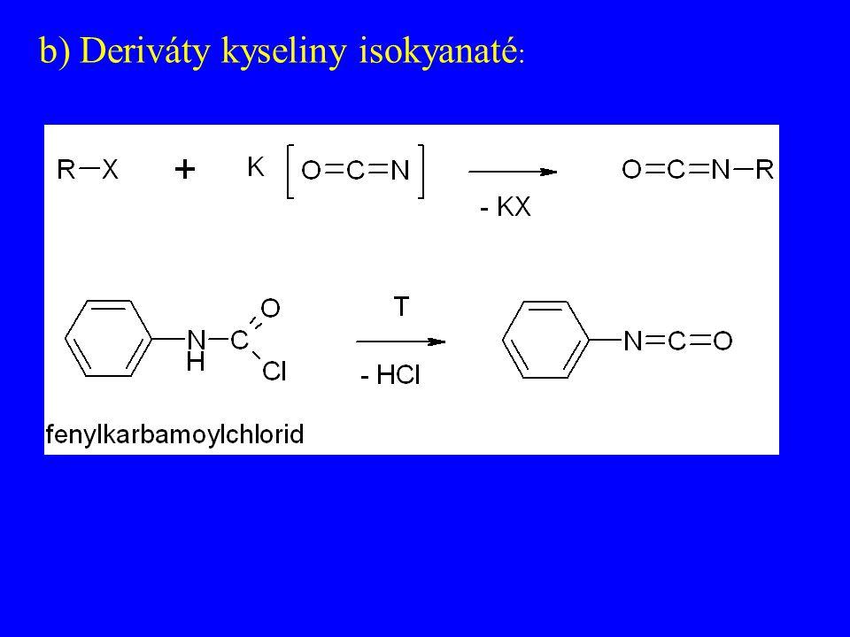 b) Deriváty kyseliny isokyanaté :