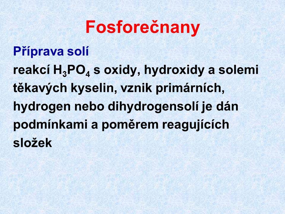 Fosforečnany Příprava solí reakcí H 3 PO 4 s oxidy, hydroxidy a solemi těkavých kyselin, vznik primárních, hydrogen nebo dihydrogensolí je dán podmínk