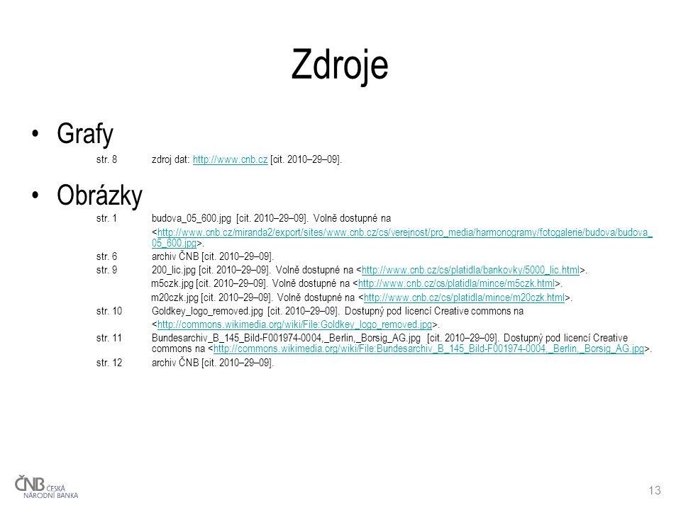 13 Zdroje Grafy str.8zdroj dat: http://www.cnb.cz [cit.