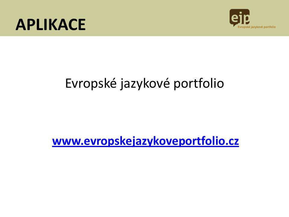 Evropské jazykové portfolio www.evropskejazykoveportfolio.cz APLIKACE