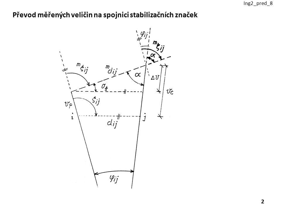Převod měřených veličin na spojnici stabilizačních značek Ing2_pred_8 2