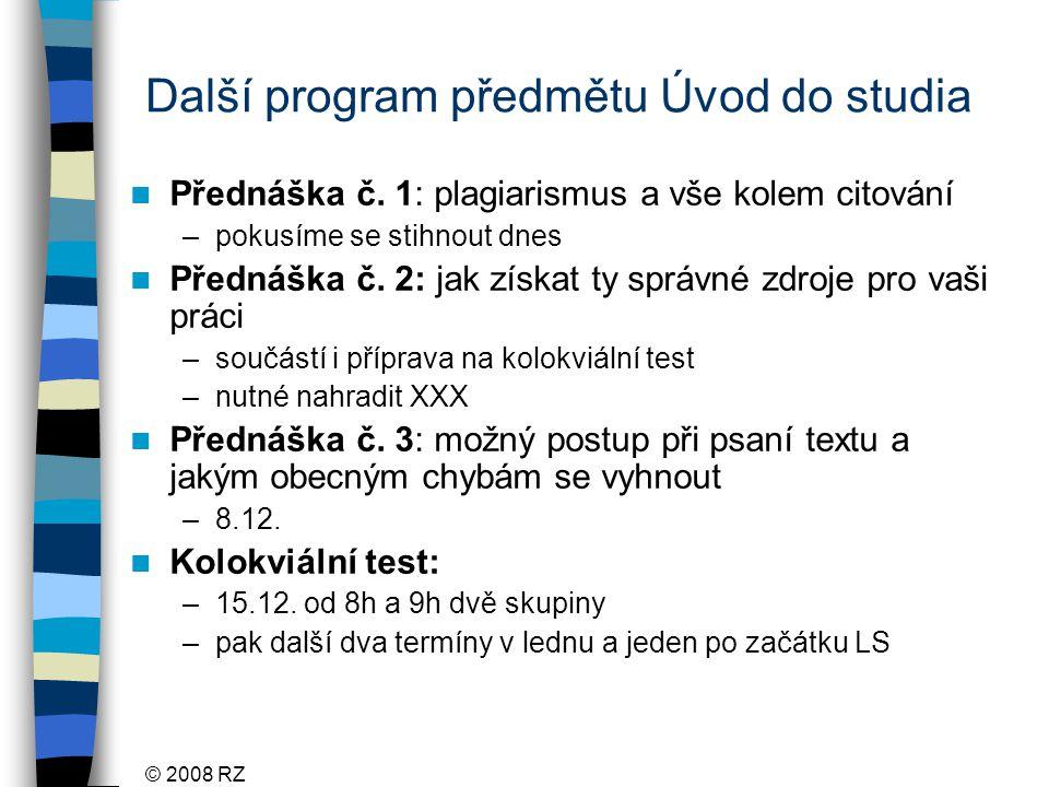 © 2008 RZ Další program předmětu Úvod do studia Přednáška č.