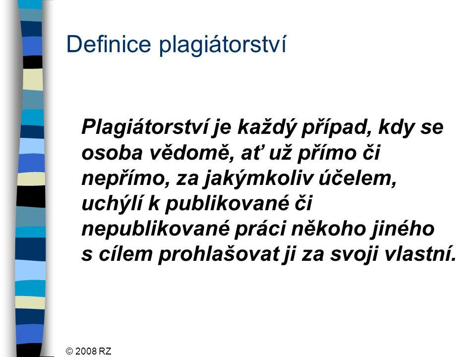 © 2008 RZ Co je plagiátorství v praxi?