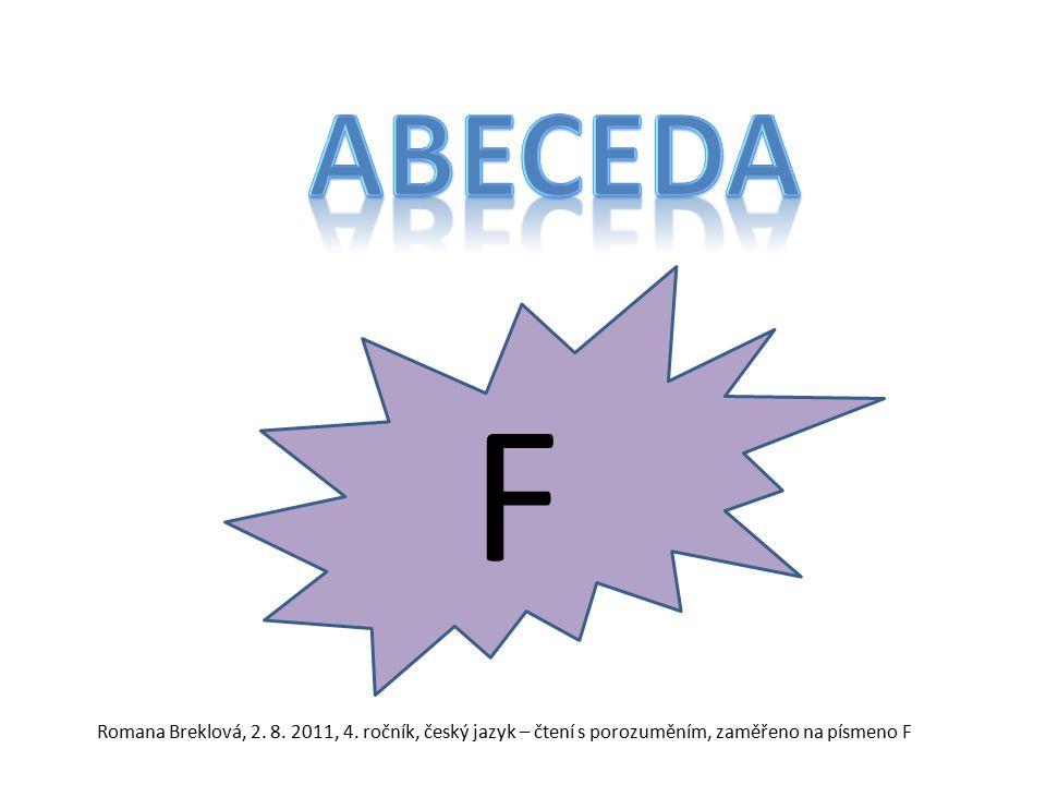 F Romana Breklová, 2. 8. 2011, 4. ročník, český jazyk – čtení s porozuměním, zaměřeno na písmeno F