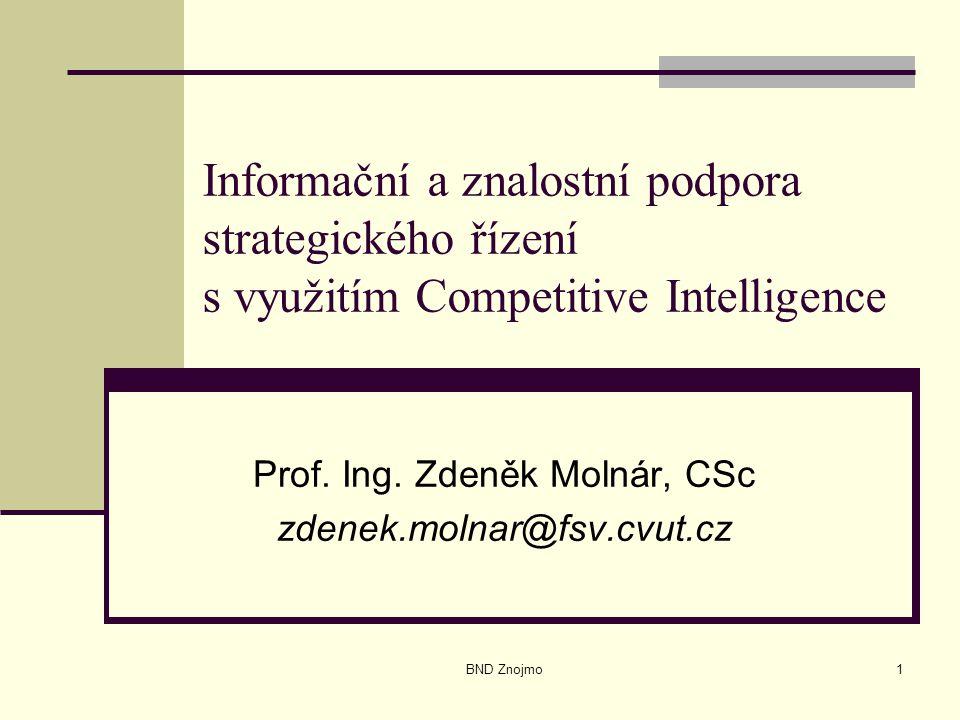 """BND Znojmo12 Competitive Intelligence se obyčejně dělí na tyto oblasti Strategické zpravodajství, které se uplatňuje se především při strategickém plánování; plánování rizikového kapitálu; hodnocení rizik; fúzích a akvizicích; dlouhodobém výzkumu a vývoji Zpravodajství o konkurentech, které je zaměřeno na zodpovězení klíčových otázek """"Kdo jsou naši současní a potenciální konkurenti? , """"Jak vnímají konkurenti sebe a jak vnímají nás? """"Jaké jsou krátkodobé a dlouhodobé trendy v oboru působnosti podniku? apod., Tržní zpravodajství, které se zaměřuje na informace o cenových hladinách výrobků, promočních akcích a jejich efektivnosti."""