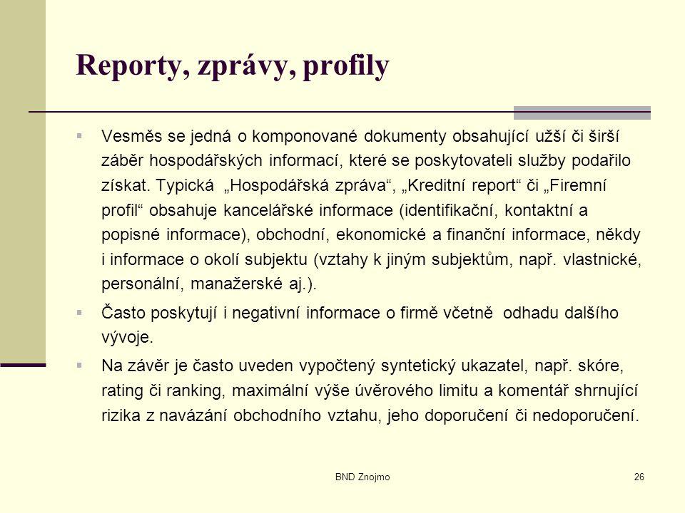 BND Znojmo26 Reporty, zprávy, profily  Vesměs se jedná o komponované dokumenty obsahující užší či širší záběr hospodářských informací, které se posky