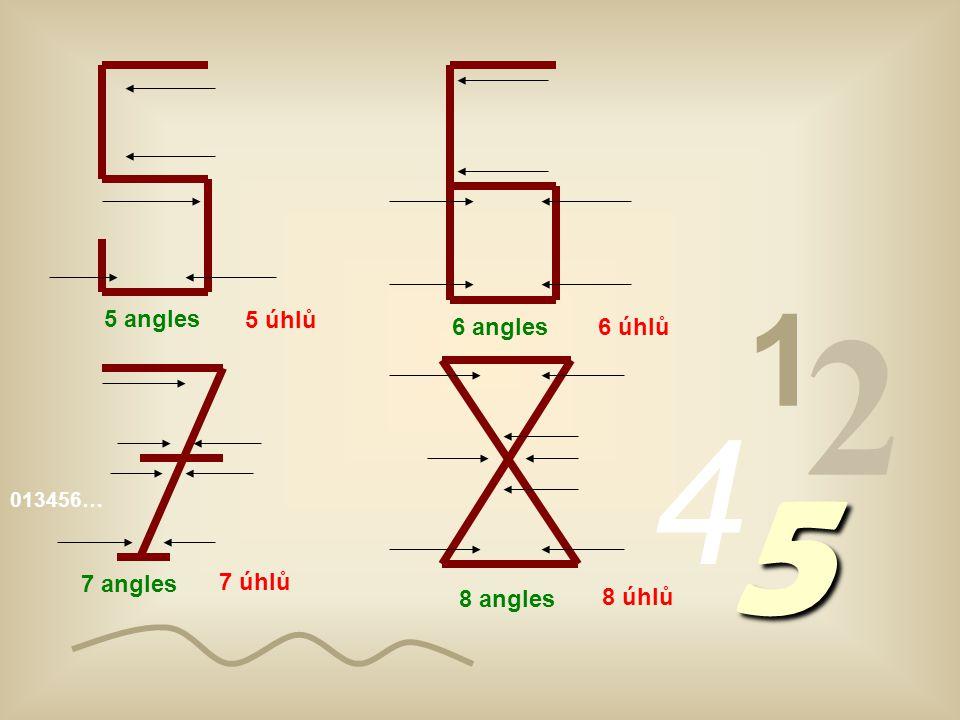 013456… 1 2 4 5 1 angle 2 angles 3 angles 4 angles 1 úhel 2 úhly 3 úhly 4 úhly