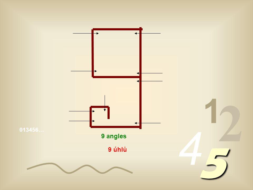 013456… 1 2 4 5 5 angles 6 angles 7 angles 8 angles 5 úhlů 6 úhlů 7 úhlů 8 úhlů