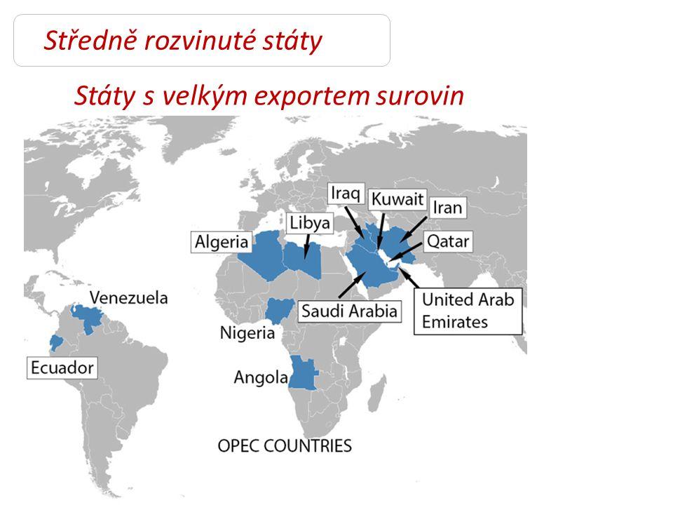 Středně rozvinuté státy Státy s velkým exportem surovin