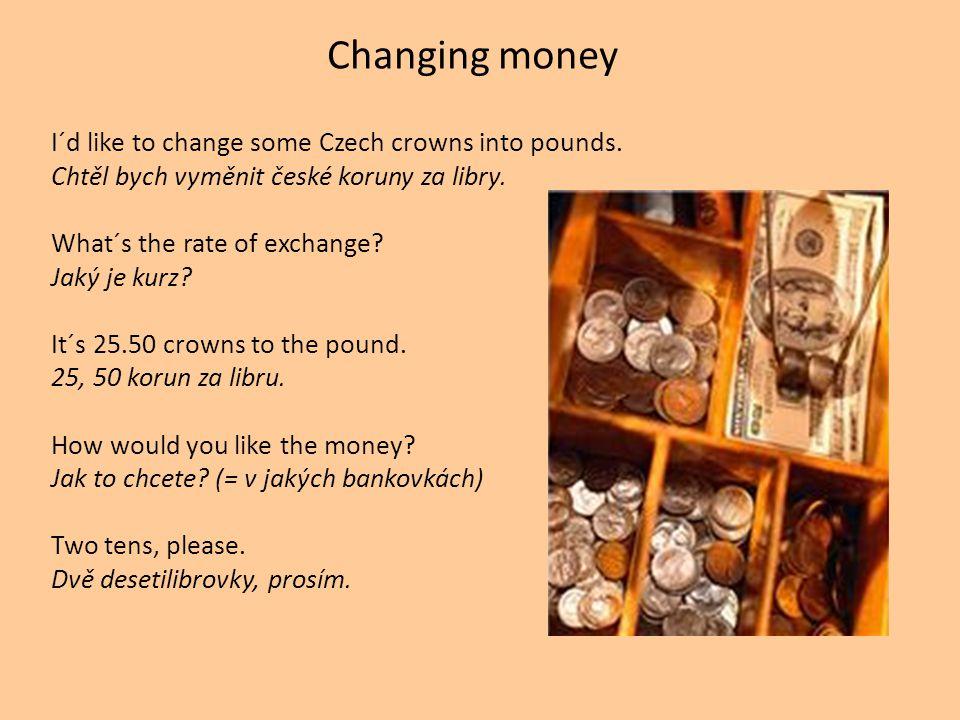 Cvičení Přeložte: 1.Kde je nejbližší banka.2.Chci si vyměnit eura.