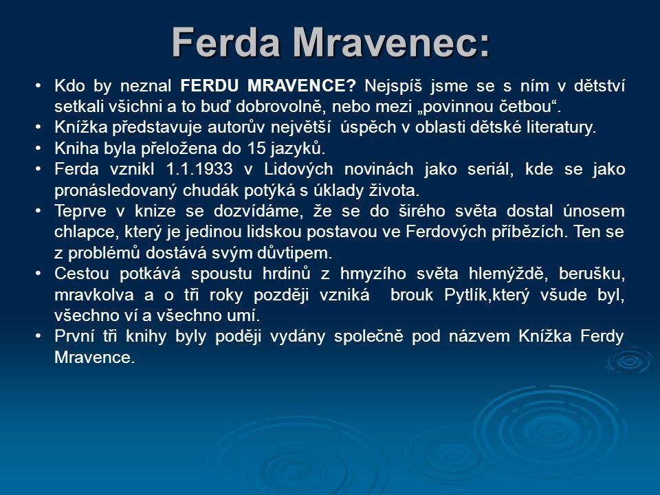  Ferda Mravenec (1936) Ferda se ztratí z domovského mraveniště.