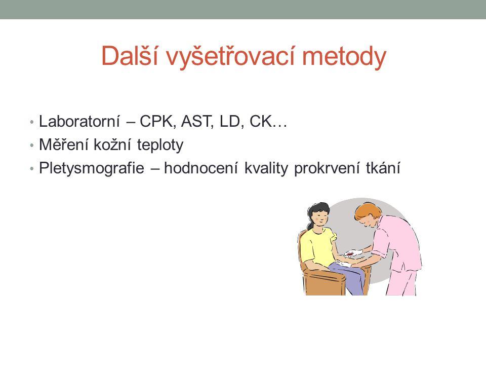 Další vyšetřovací metody Laboratorní – CPK, AST, LD, CK… Měření kožní teploty Pletysmografie – hodnocení kvality prokrvení tkání