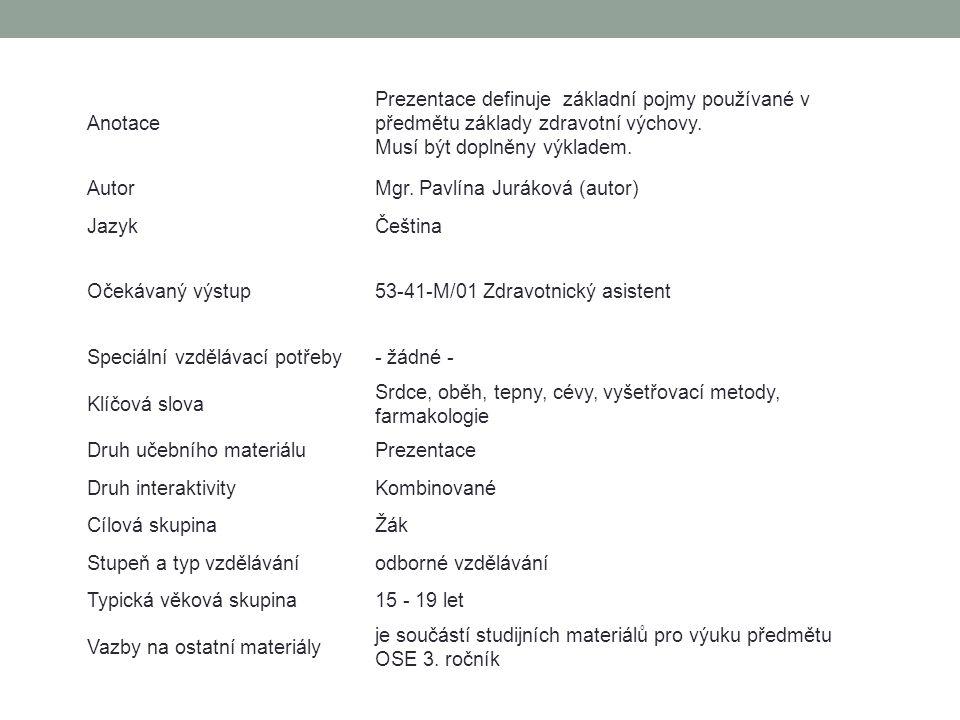 Anotace Prezentace definuje základní pojmy používané v předmětu základy zdravotní výchovy.