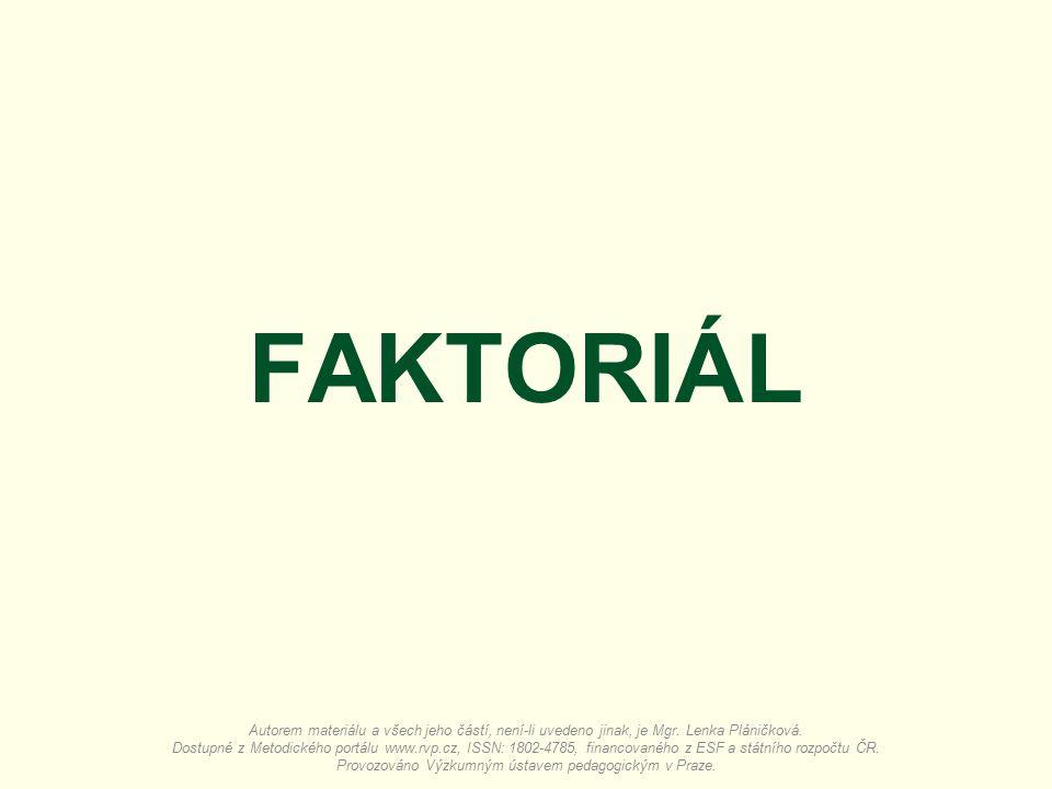 FAKTORIÁL Autorem materiálu a všech jeho částí, není-li uvedeno jinak, je Mgr.