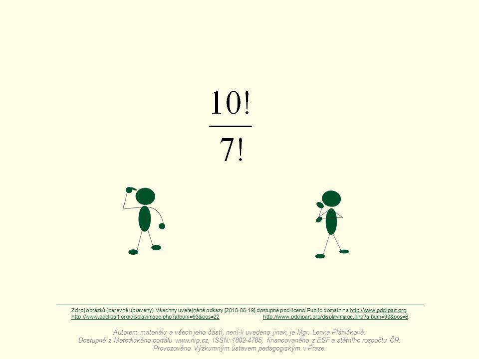  Jeden faktoriál musíme rozložit, ale který.10!, nebo 7!.