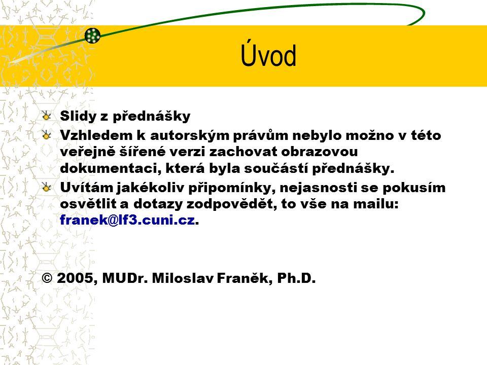 Fibrinolýza trombmodulin (endotelie) katalyzuje přeměnu trombinu na aktivátor proteinu C aktivovaný protein C 1.inaktivuje VIII 2.inaktivuje V 3.inaktivuje inhibitor aktivátoru tkáňového plasminogenu (TPA) TPA mění plasminogen na plasmin, který rozloží fibrinovou síť altepláza (rekombinantní), streptokináza, urokináza