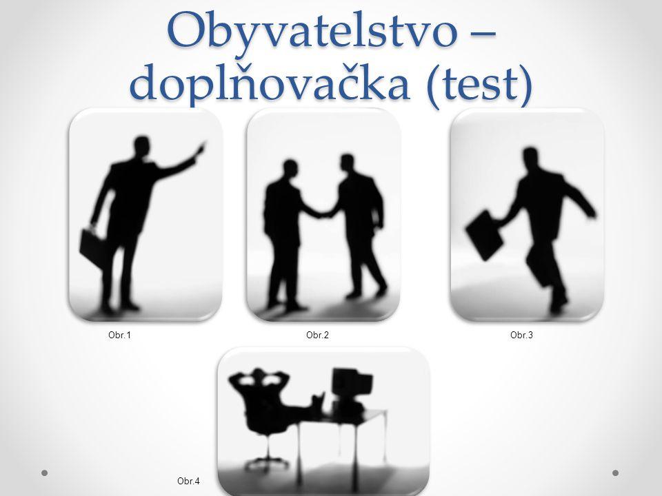 Obyvatelstvo – doplňovačka (test) Obr.1 Obr.4 Obr.3Obr.2
