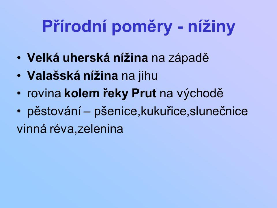 Přírodní poměry - vodstvo Prut -přítok Dunaje -tvoří hranici s Moldavskem sladkovodní laguny -pobřeží Černého moře např: Razelm jezer málo