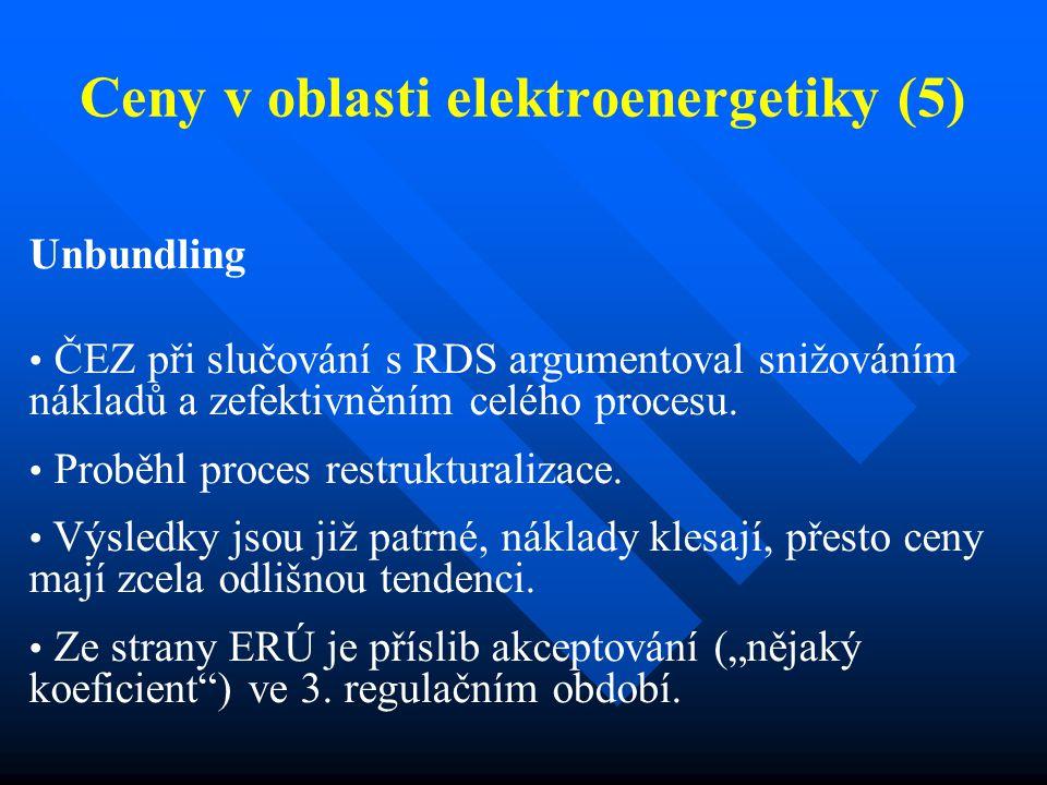 Ceny v oblasti elektroenergetiky (5) Unbundling ČEZ při slučování s RDS argumentoval snižováním nákladů a zefektivněním celého procesu. Proběhl proces