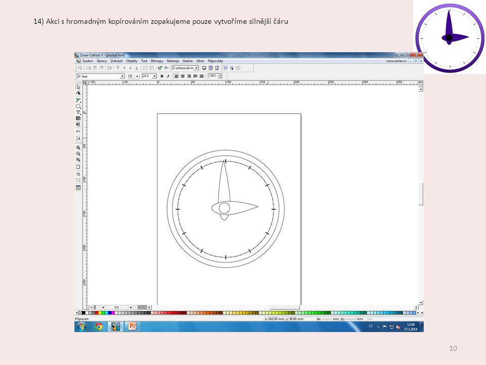 14) Akci s hromadným kopírováním zopakujeme pouze vytvoříme silnější čáru 10