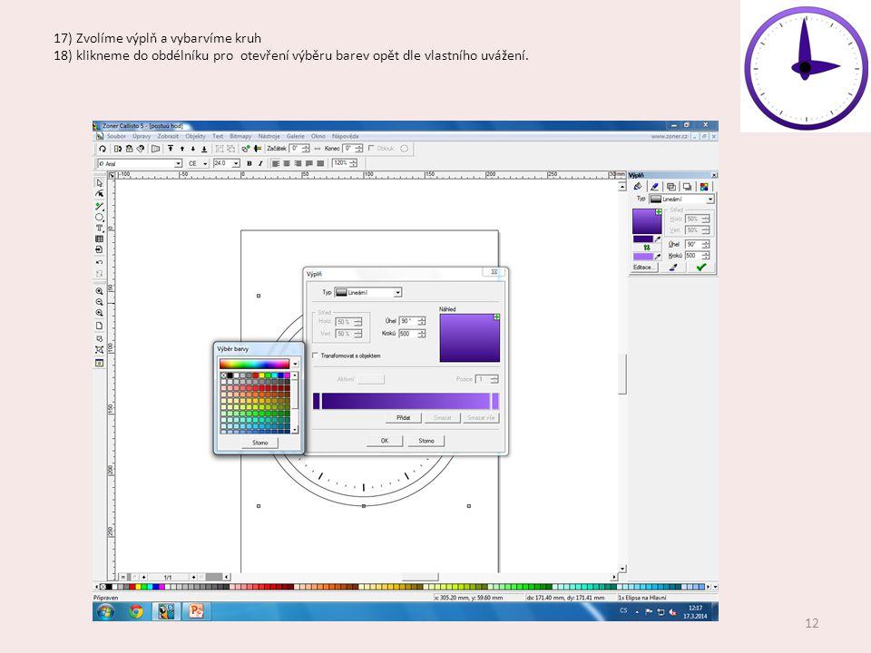 17) Zvolíme výplň a vybarvíme kruh 18) klikneme do obdélníku pro otevření výběru barev opět dle vlastního uvážení. 12